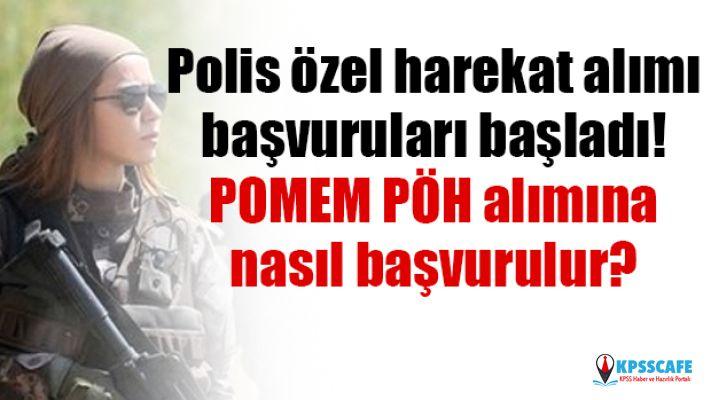 Polis özel harekat alımı başvuruları başladı! POMEM PÖH alımına nasıl başvurulur?