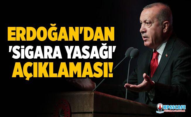 Erdoğan'dan 'sigara yasağı' açıklaması!