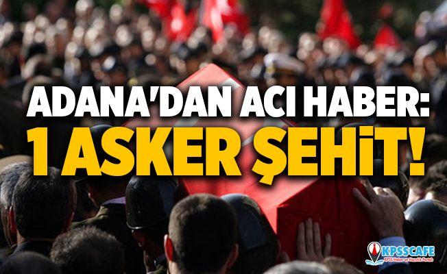 Adana'dan Acı Haber: 1 Asker Şehit!