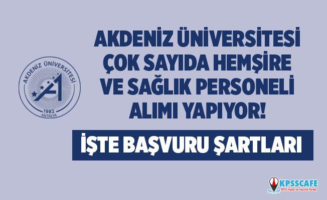 Akdeniz Üniversitesi Çok Sayıda Hemşire ve Sağlık Personeli Alıyor! İşte Başvuru Şartları...