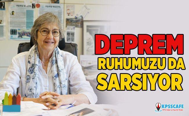 Prof. Dr. Gülden güvenç: deprem ruhumuzu da sarsıyor