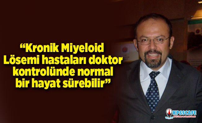 """""""Kronik Miyeloid Lösemi hastaları doktor kontrolünde normal bir hayat sürebilir"""""""