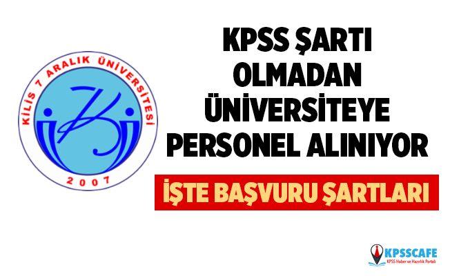 KPSS Şartı Olmadan Kilis Üniversitesi Personel Alıyor! İşte Başvuru Şartları...