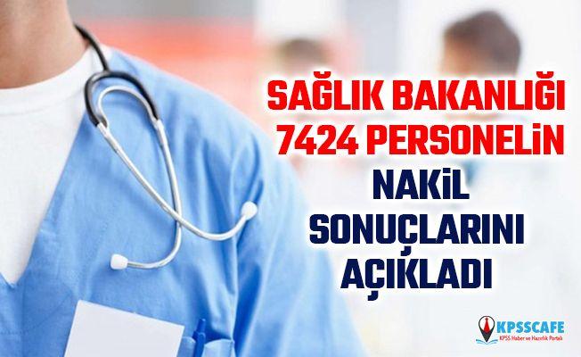 Sağlık Bakanlığı 7424 personelin nakil sonuçlarını açıkladı!