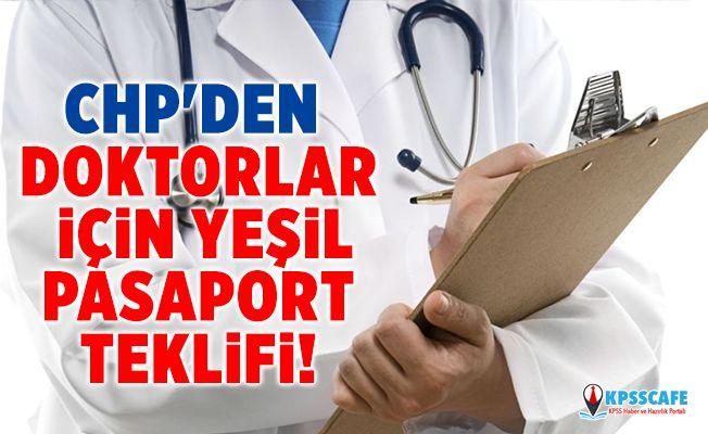 CHP'den Doktorlar için Yeşil Pasaport Teklifi!