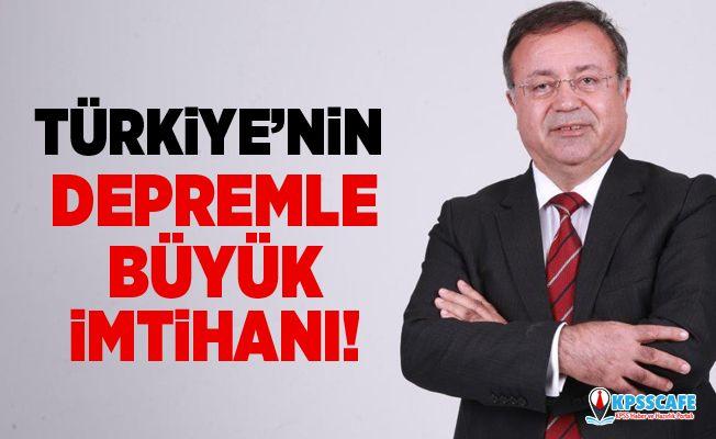 Türkiye'nin depremle büyük imtihanı!