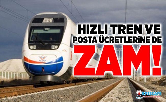 Yeni Haftaya yine zamla başladık: Hızlı tren ve posta ücretlerine de zam!