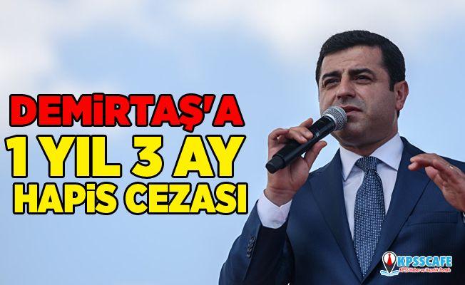 Demirtaş'a 1 yıl 3 ay hapis cezası