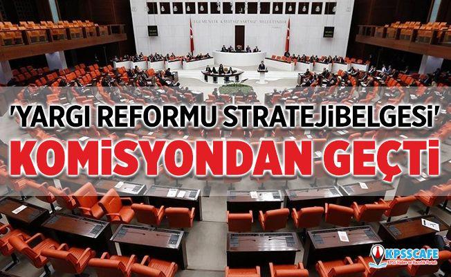 'Yargı Reformu Strateji Belgesi' komisyondan geçti