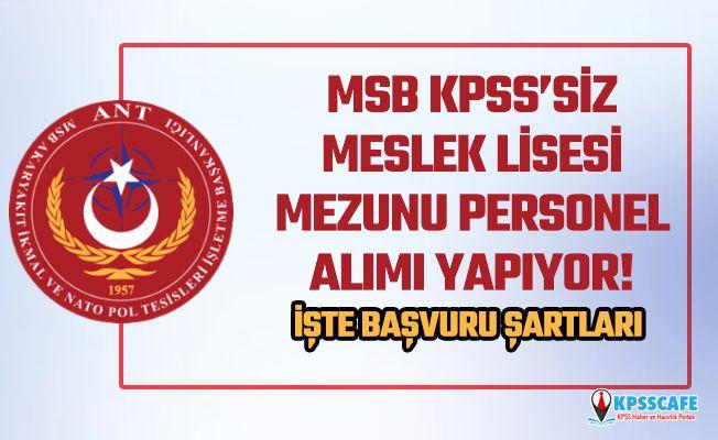 MSB, KPSS'siz Meslek Lisesi Mezunu Personel Alıyor! İşte Başvuru Şartları...