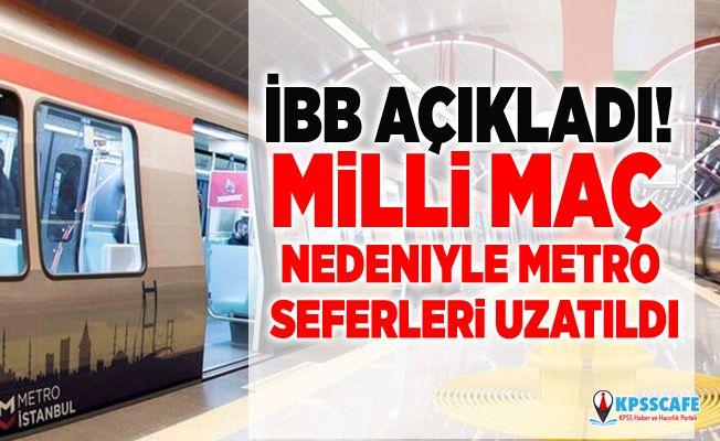 İBB açıkladı! Milli maç nedeniyle metro seferleri uzatıldı