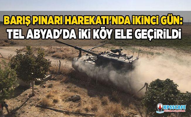 Barış Pınarı Harekatı'nda ikinci gün: Tel Abyad'da iki köy ele geçirildi