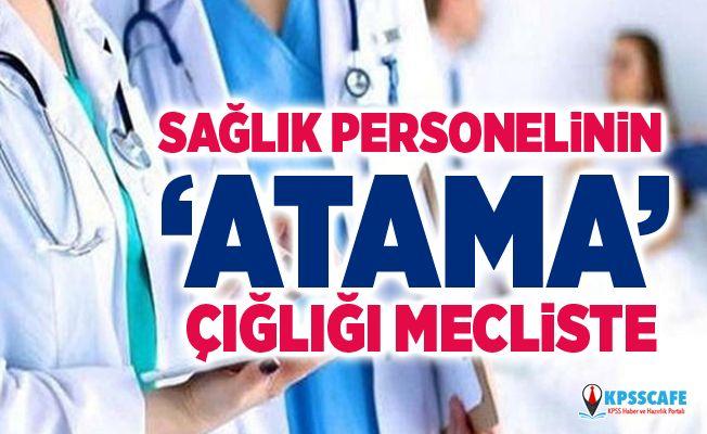 Sağlık Personelinin 'Atama' Çığlığı Mecliste!