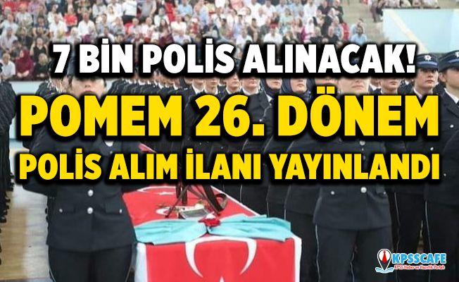 Polis Akademisi'nden Son Dakika 26. Dönem POMEM Duyurusu! 7 Bin Polis Alım İlanı Yayınlandı!