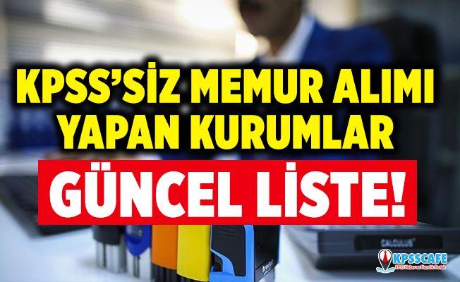 KPSS'siz Memur Alımı Yapan Kurumlar! Güncel Liste!