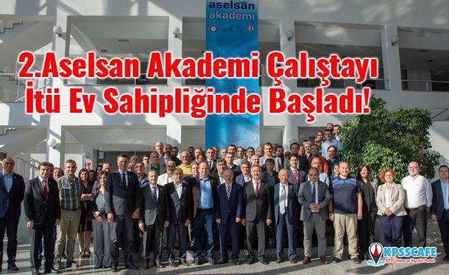 2.Aselsan Akademi Çalıştayı İtü Ev Sahipliğinde Başladı!
