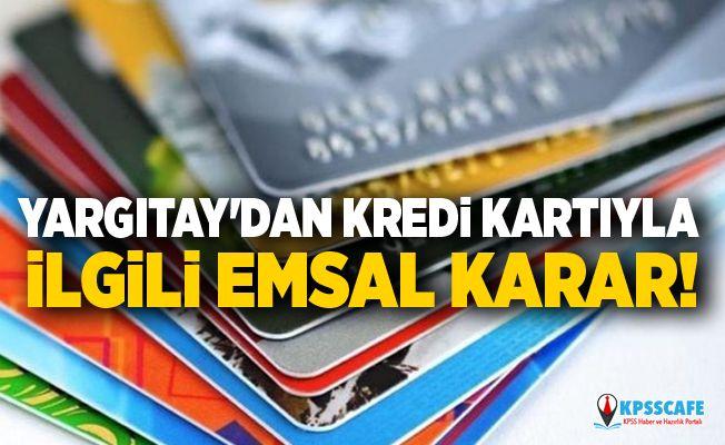 Yargıtay'dan kredi kartıyla ilgili flaş karar!