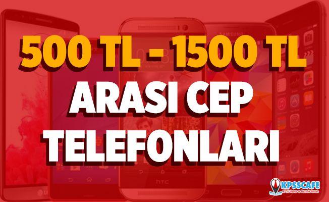 500-1500 lira ucuz cep telefon fiyatları | İşte en ucuz telefon fiyatları marka ve modelleri 2019