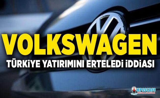 Volkswagen Türkiye yatırımını erteledi iddiası