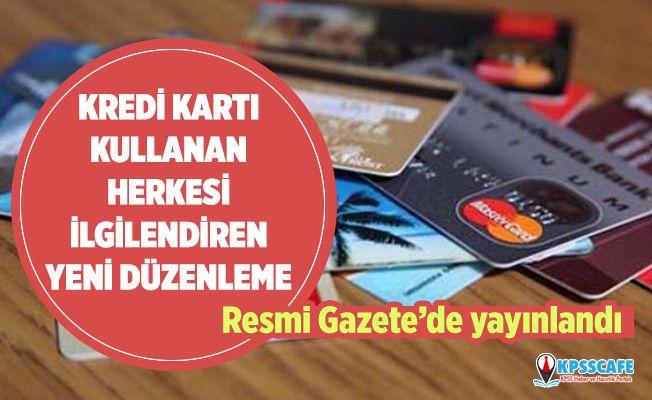Kredi kartları ile ilgili yeni düzenleme! Milyonları ilgilendiriyor...