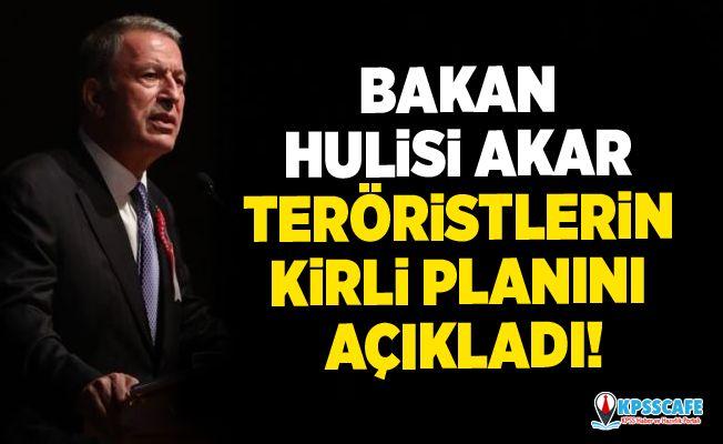 Bakan Hulisi Akar teröristlerin kirli planını açıkladı!