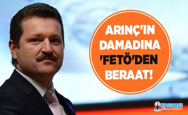Bülent Arınç'ın Damadına 'FETÖ'den Beraat!
