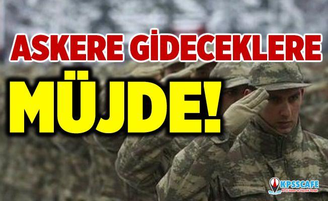 Askere Gideceklere Müjde!
