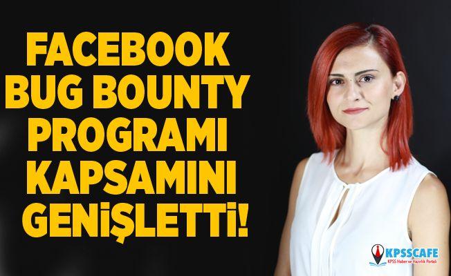 Facebook Bug Bounty Programı Kapsamını Genişletti!