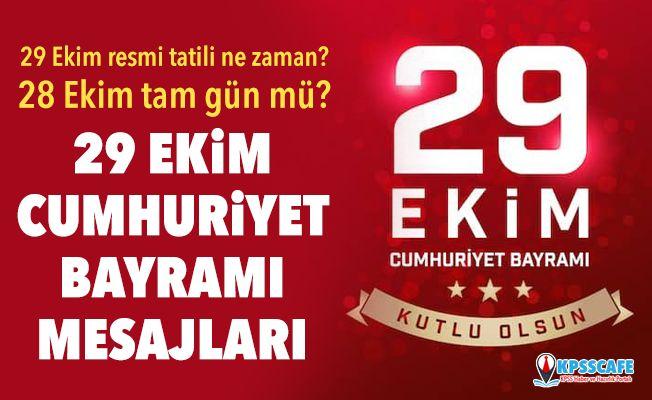 29 Ekim resmi tatili ne zaman? 28 Ekim tam gün mü? 29 Ekim Cumhuriyet Bayramı Mesajları