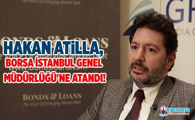Son dakika!Hakan Atilla, Borsa İstanbul Genel Müdürlüğü'ne atandı!