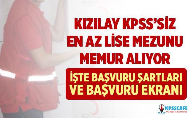En Az Lise Mezunu KPSS'siz Kızılay Personel Alımı ilanı yayınladı! İşte Başvuru Şartları...