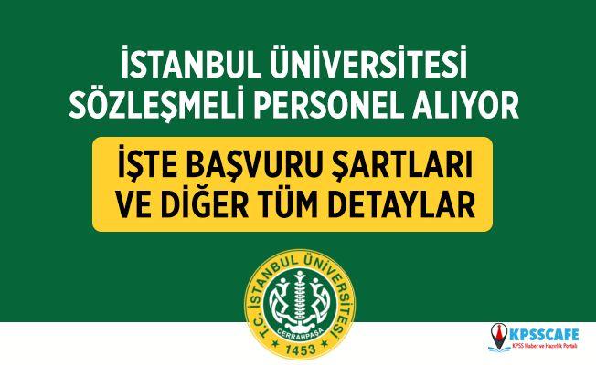 İstanbul Üniversitesi Sözleşmeli Personel Alıyor! İşte Başvuru Şartları...