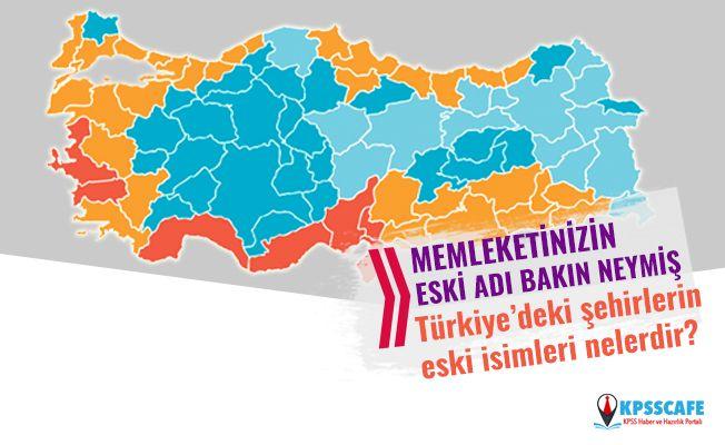 Memleketinizin eski adı bakın neymiş? Türkiye'deki şehirlerin eski isimleri!