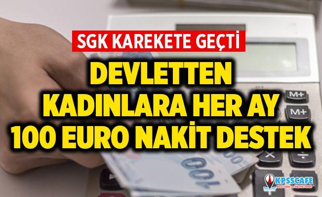 SGK harekete geçti! Binlerce kadına ayda 100 euro ödenecek...