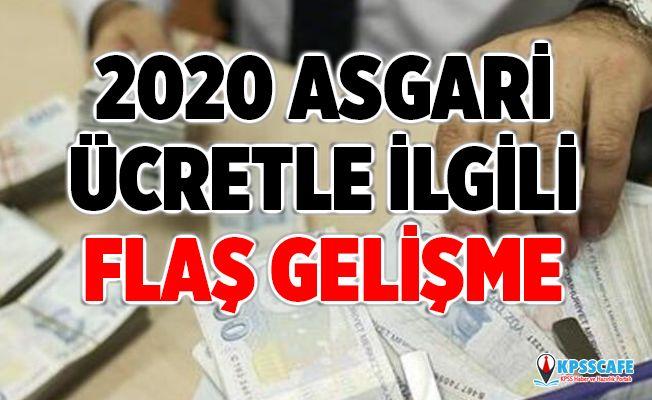 2020 Asgari Ücret ile İlgili Flaş Gelişme!