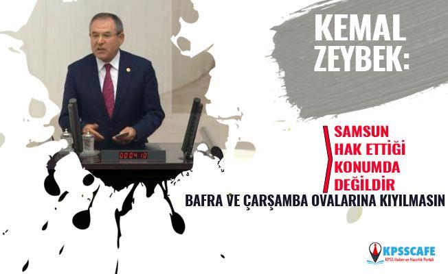CHP'li Kemal Zeybek:Samsun Hak Ettiği Konumda Değildir!
