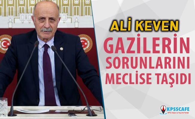 Ali Keven Gazilerin Sorunlarını Meclise Taşıdı!