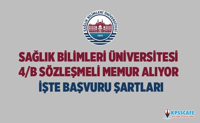 Sağlık Bilimleri Üniversitesi 4/B Sözleşmeli Personel alacak