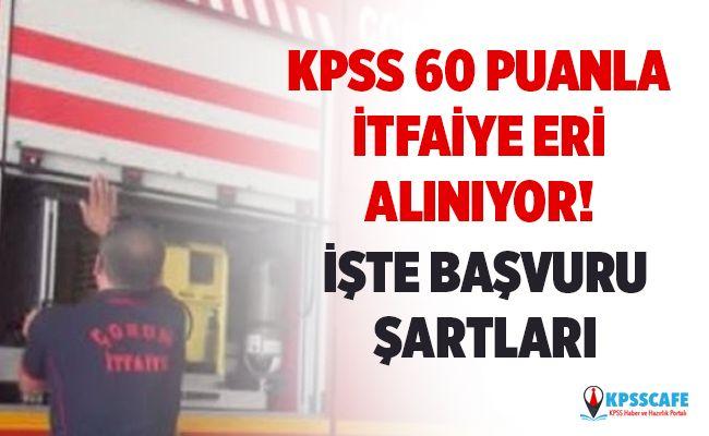 KPSS 60 Puanla İtfaiye Eri Alınıyor! İşte Başvuru Şartları...