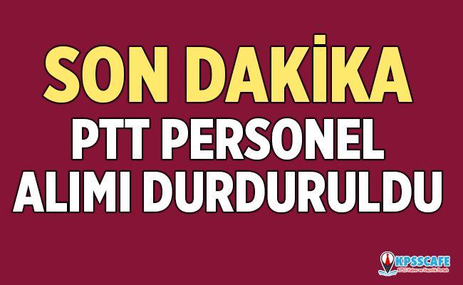 Son Dakika! PTT Personel Alımı Durduruldu!