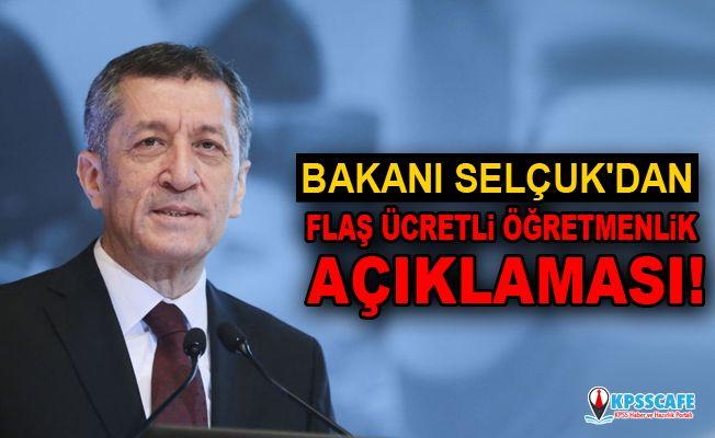 Bakanı Selçuk'dan Flaş Ücretli Öğretmenlik Açıklaması!