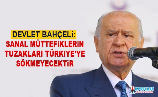 Devlet Bahçeli: Sanal müttefiklerin tuzakları Türkiye'ye sökmeyecektir
