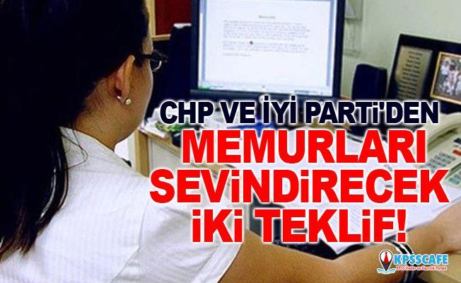 CHP ve İYİ Parti'den memurları sevindirecek iki teklif!