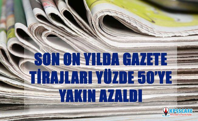 Son On Yılda Gazete Tirajları Yüzde 50'ye Yakın Azaldı!