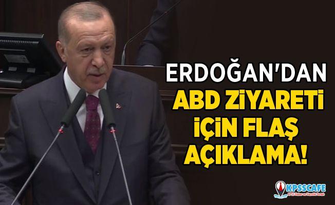 Cumhurbaşkanı Erdoğan'dan ABD ziyareti için flaş açıklama!