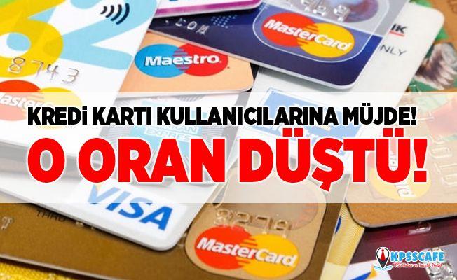 Kredi kartı kullanıcılarına müjde! O oran düştü!