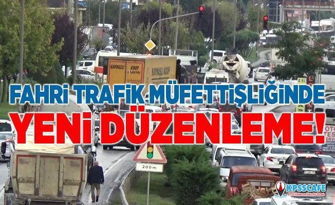 Fahri trafik müfettişliğinde yeni düzenleme!