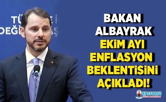Bakan Albayrak Ekim ayı enflasyon beklentisini açıkladı!
