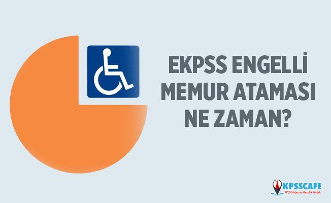 2019 EKPSS engelli memur kontenjanları açıklandı mı? EKPSS engelli memur ataması ne zaman?