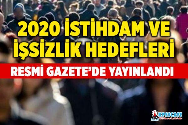 2020 İstihdam ve İşsizlik Hedefleri Açıklandı! Resmi Gazete'de Yayınlandı!